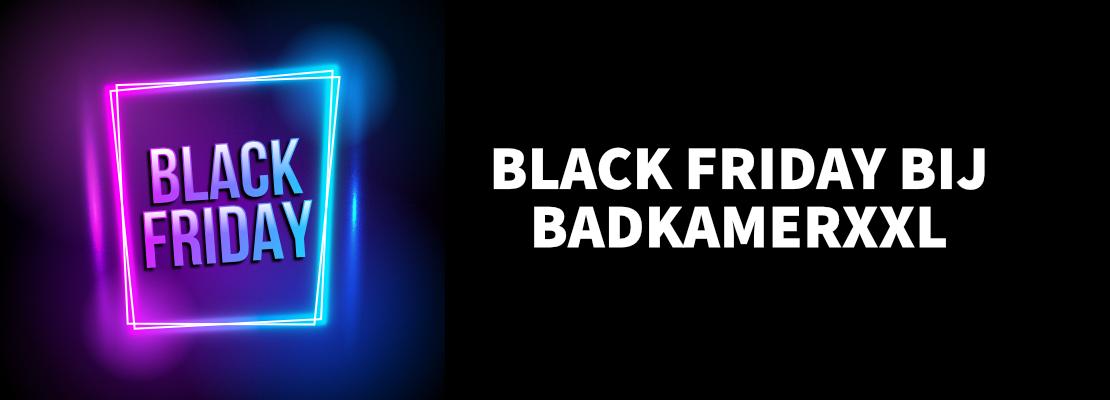 BLACK FRIDAY bij BadkamerXXL